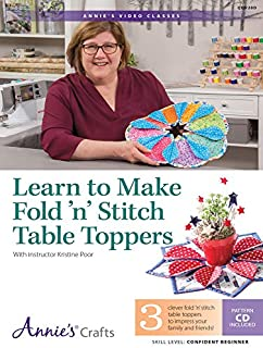 Learn to Make Fold'N Stitch Table Toppers: With Instructor