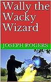 Wally the Wacky Wizard