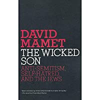 The Wicked Son: Anti-Semitism, Self-hatred, and the Jews (Jewish Encounters Series)