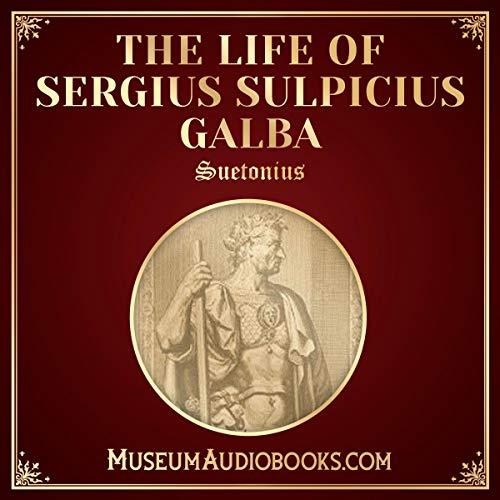 The Life of Sergius Sulpicius Galba                   Autor:                                                                                                                                 Suetonius,                                                                                        Thomas Forester - translator                               Sprecher:                                                                                                                                 Andrea Giordani                      Spieldauer: 36 Min.     Noch nicht bewertet     Gesamt 0,0