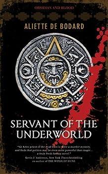 Servant of the Underworld  Obsidian and Blood Trilogy Book I by Aliette de Bodard  2010-01-07