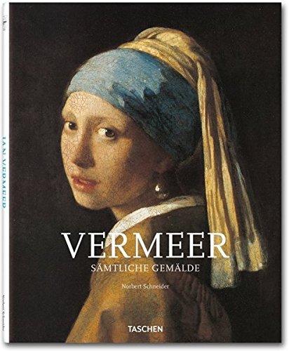 Vermeer: 25 Jahre TASCHEN: Sämtliche Gemälde - 1632 - 1675 Verhüllung der Gefühle