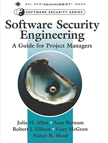 Software Security Engineering: A Guide for Project Managers: A Guide for Project Managers