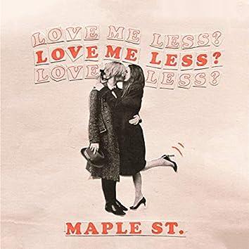 Love Me Less?