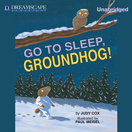Go to Sleep, Groundhog! audiobook cover art