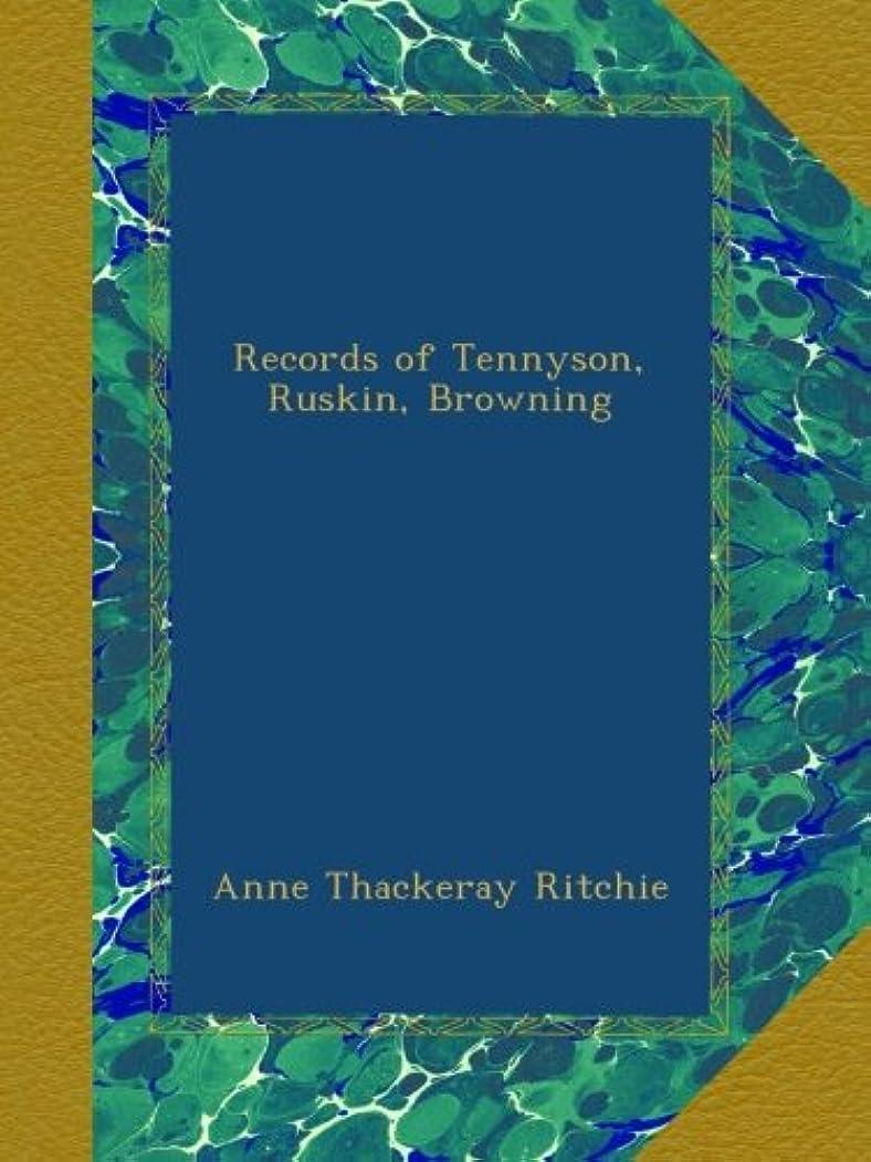 に渡って月面しかしRecords of Tennyson, Ruskin, Browning