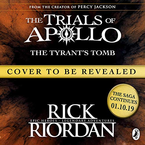 The Tyrant's Tomb      The Trials of Apollo, Book 4               By:                                                                                                                                 Rick Riordan                           Length: Not Yet Known     Not rated yet     Overall 0.0