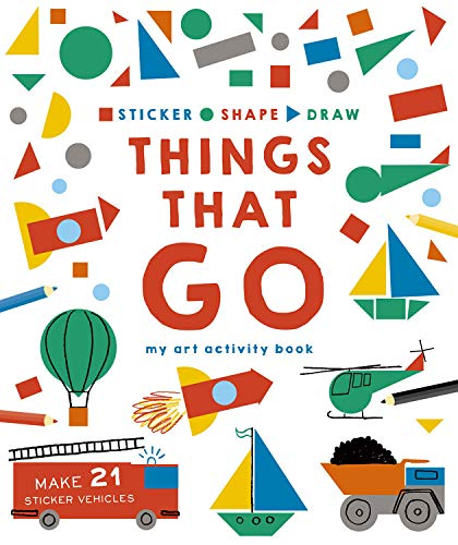 Sticker, Shape, Draw: Things That Go: My Art Activity Book