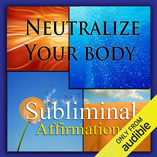 Neutralize Your Body Subliminal Affirmations cover art
