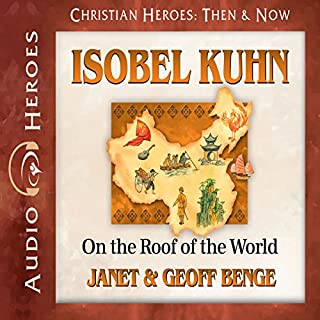 Isobel Kuhn: On the Roof of the World audiobook cover art