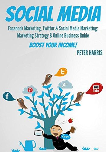 SOCIAL MEDIA: Facebook Marketing, Twitter & Social Media Marketing. Boost Your Business Today! (social media marketing, facebook & Twitter 1)
