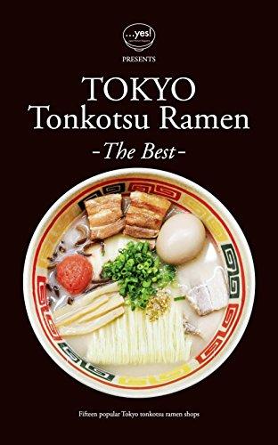 Tokyo Tonkotsu Ramen -The Best-