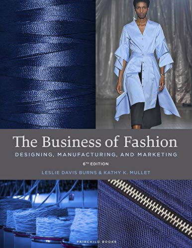 Compare Textbook Prices for The Business of Fashion: Bundle Book + Studio Access Card 6 Edition ISBN 9781501361005 by Davis Burns, Leslie,Mullet, Kathy K.