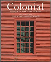 Colonial: Design in the New World 1556700431 Book Cover