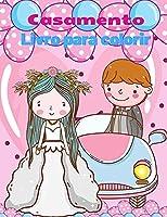 Livro de coloração de casamento para crianças: Livro de colorir Casamento, Presente Giro para Meninas e Meninos (Jardim-de-infância), Livro de colorir Noivas e Noivos, Grande Dia O livro de colorir casamentos para crianças