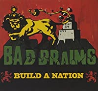 Build A Nation by Bad Brains (2007-06-26)