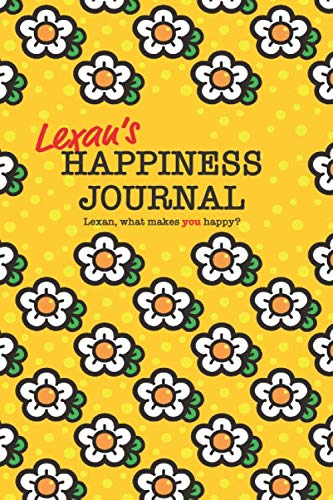 Lexan's Happiness Journal: 128 page notebook to write down happy thoughts and the things that make you smile