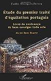 ÉTUDE DU PREMIER TRAITÉ D'ÉQUITATION PORTUGAIS: « Livro da ensinança de bem cavalgar toda sela », du roi Dom Duarte