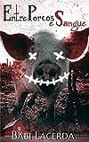 Entre Porcos e Sangue: Há uma linha tênue entre o fanatismo e a maldade humana. (Portuguese Edition)