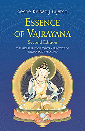 Essence of Vajrayana: The Highest Yoga Tantra Practice of Heruka Body Mandala (English Edition)