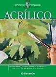 Acrílico: Método para aprender, dominar y disfrutar los secretos del dibujo y la pintura (El rincón del pintor)