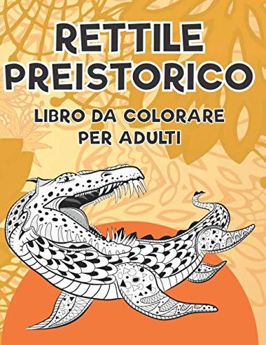 Rettile preistorico - Libro da colorare per adulti