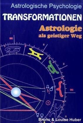 Transformationen: Astrologie als geistiger Weg (Astrologische Psychologie)
