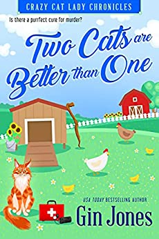 Two Cats Are Better Than One (Crazy Cat Lady Chronicles Book 2) by [Gin Jones]