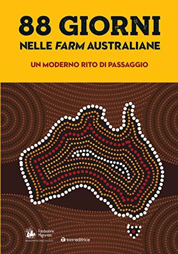 88 giorni nelle farm australiane: un moderno rito di passaggio. Rapporto italiani nel mondo
