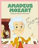 Amadeus Mozart: El gran genio de la música clásica: 11 (Mis pequeños héroes)