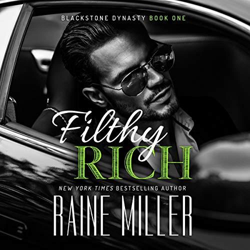 Filthy Rich: Blackstone Dynasty, Book 1