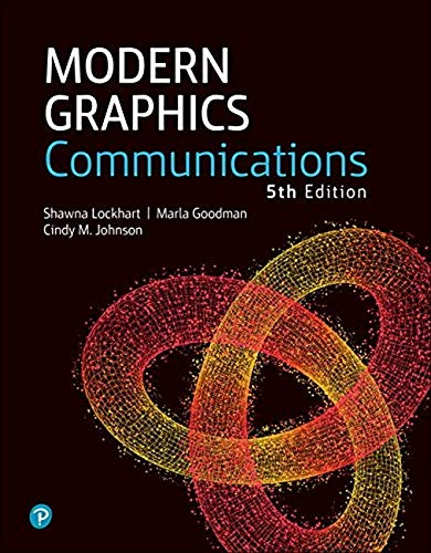 Compare Textbook Prices for Modern Graphics Communication 5 Edition ISBN 9780134848716 by Lockhart, Shawna,Goodman, Marla,Johnson, Cindy