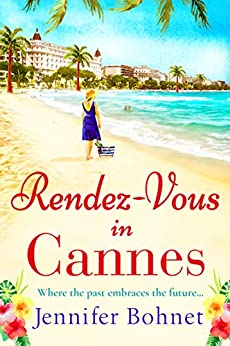 Rendez-Vous in Cannes: A warm, escapist read for 2020 by [Jennifer Bohnet]