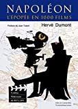 Napoléon, l'épopée en 1000 films : Cinéma et télévision de 1897 à 2015