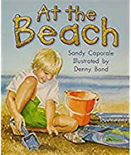 Rigby Literacy by Design: Leveled Reader Grade K At the Beach