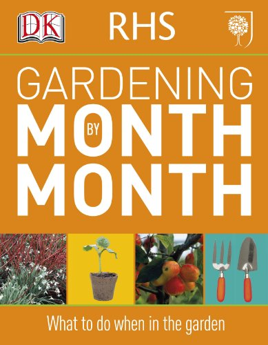 RHS Gardening Month by Month: What to Do When in the G