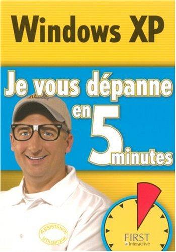 WINDOWS XP JE VOUS DEPANNE EN
