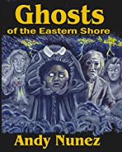 Ghosts I of the Eastern Shore: Book 3 of the Folklore Series (Ghosts Series)