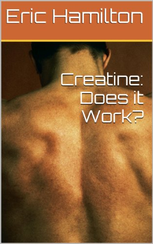 Creatine: Does it Work? (Supplements: Reviewing the Evidence) (English Edition)