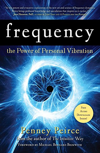 Frequency: The Power of Personal Vibration by [Penney Peirce]