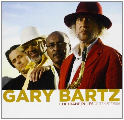 Coltrane Rules: Tao Music Warrior by Gary Bartz