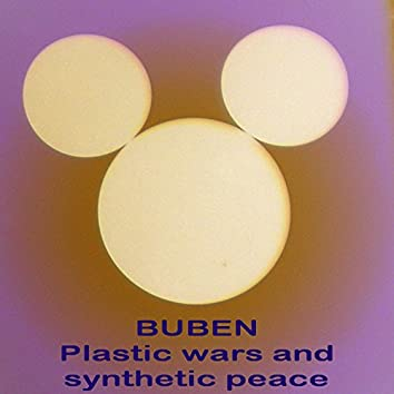 Plastic Wars and Synthetic Peace