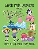 Japón para colorear - Libro de colorear para niños - Volume 3: 30 lindos dibujos...