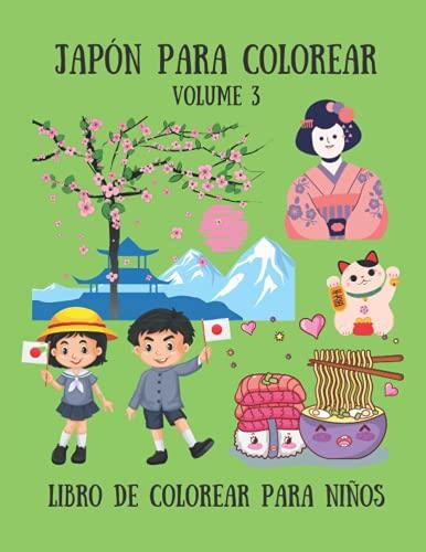 Japón para colorear - Libro de colorear para niños - Volume 3: 30 lindos dibujos para niños; Geisha, Koi, Samurái, Castillo Japonés, muñeca Kokeshi