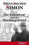 Der Kommissar und der Reichstagsbrand: Berlin-Roman