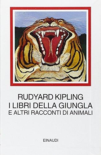I libri della giungla e altri racconti di animali by Rudyard Kipling