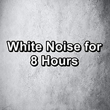 White Noise for 8 Hours