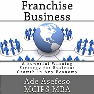 Franchise Business: A Powerful Winning Strategy for Business Growth in Any Economy cover art