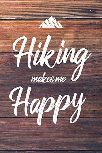 Hiking Makes Me Happy: 6x9