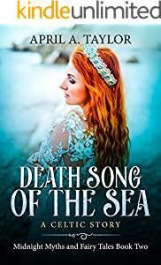 Death Song of the Sea: A Celtic Story (Midnight Myths and Fairy Tales Book 2)